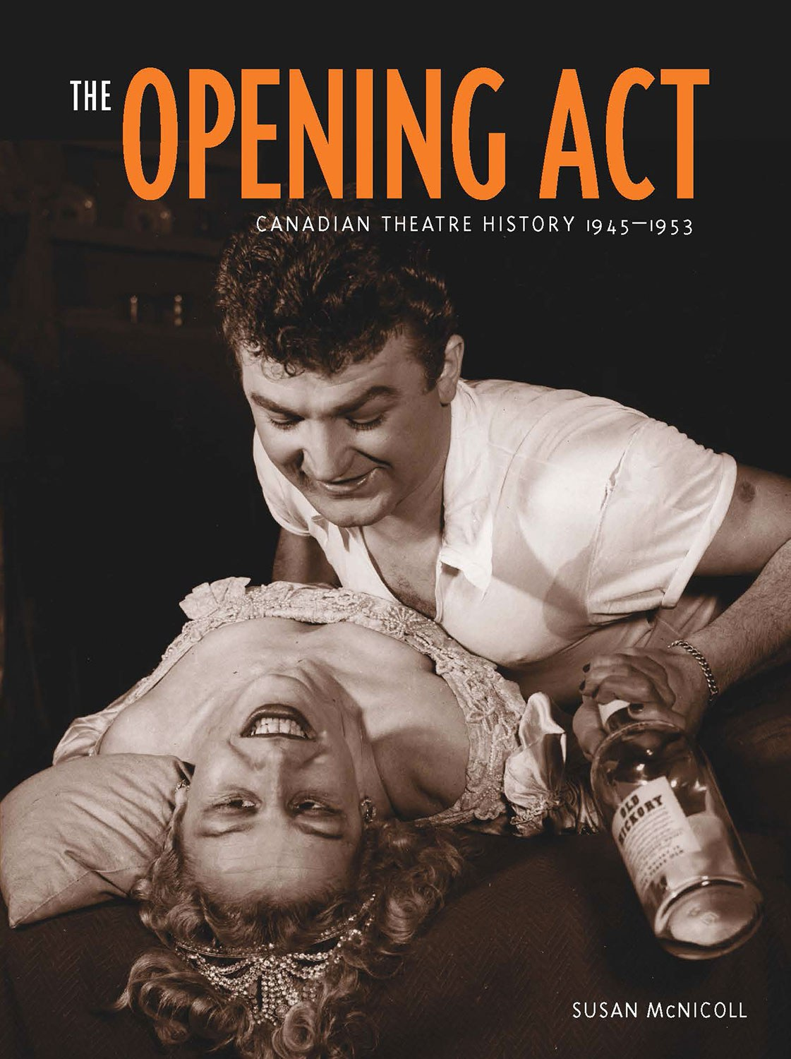 The Opening Act: Canadian Theatre History 1945-1953, by Susan McNicoll. Ronsdale Press, 2012.
